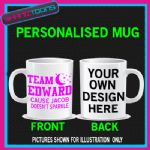 TEAM EDWARD CAUSE JACOB DOESNT SPARKLE MUG PERSONALISED GIFT